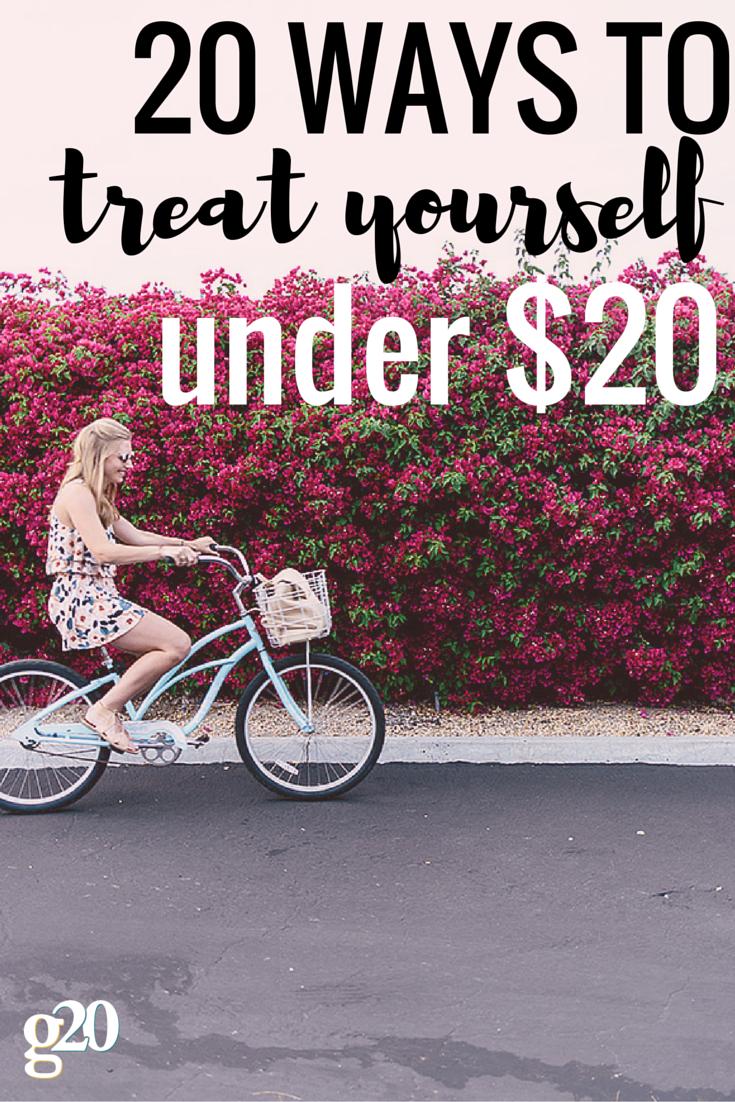 20 Ways to Treat Yourself Under $20