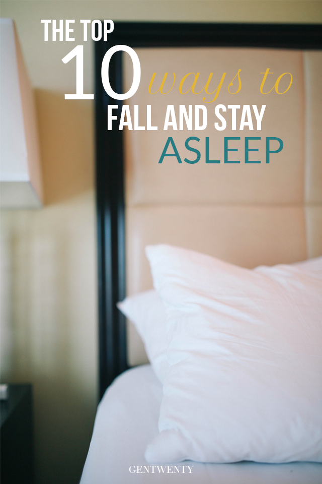 Top 10 Ways to Fall (And Stay) Asleep
