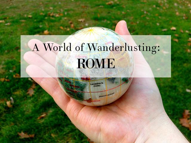AWorldofWanderlusting-Rome