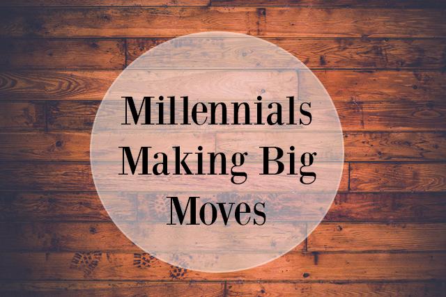 Millennials Making Moves