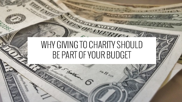 Why Giving to Charity Should Be Part of Your Budget