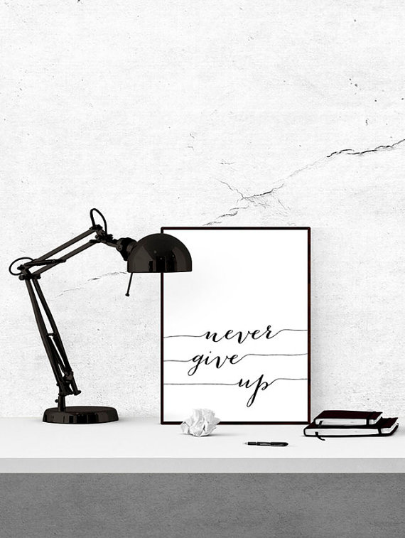 Never Give Up Print via SpellandTell on Etsy
