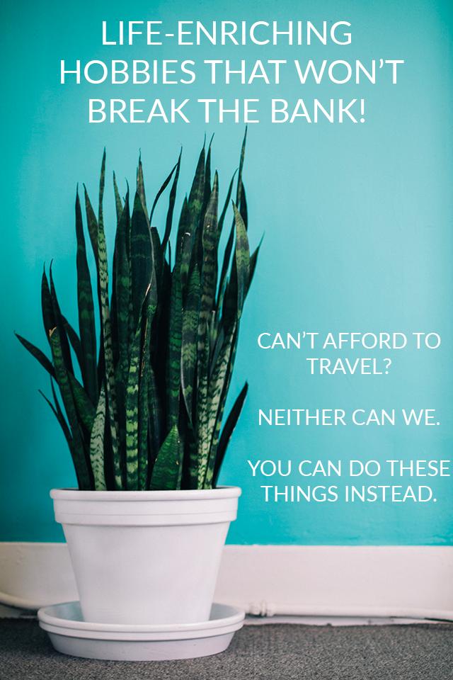 5 Life-Enriching Hobbies that Won't Break the Bank