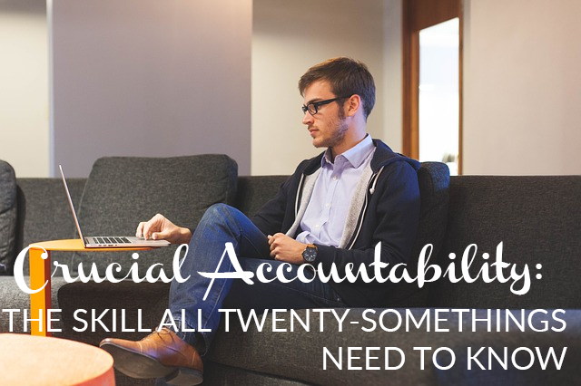 Crucial Accountability: An Invaluable Leadership Skill for Twenty-Somethings