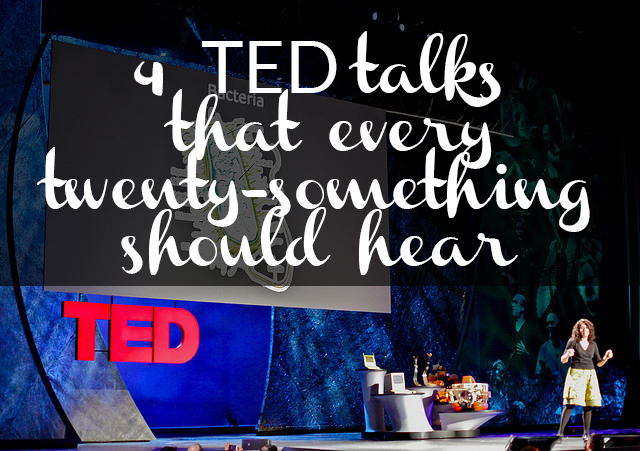 4 TED talk that every twenty-something should hear