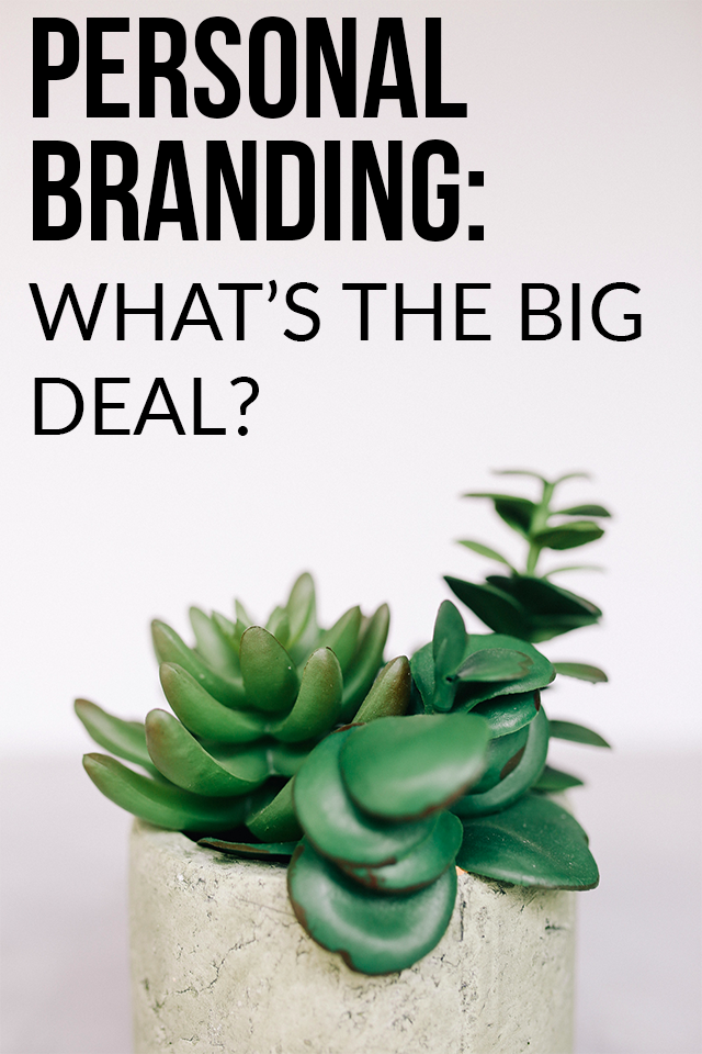 Do you have a personal brand? No? Here's why it's so important.