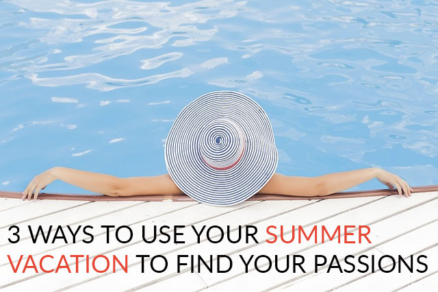 Summer vacation is the perfect time to kick back and relax, but you can use it for career option exploration too!