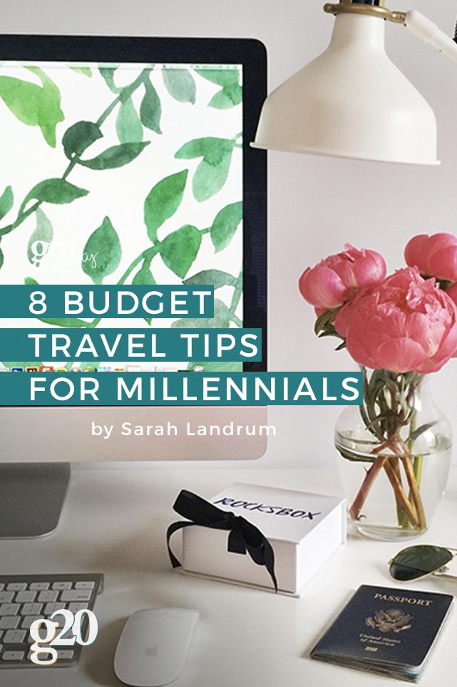 8 Budget Travel Tips for Millennials