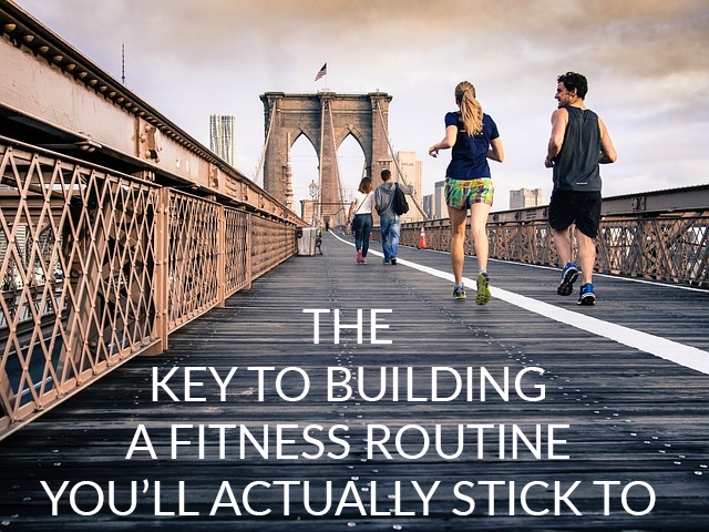 The Key to Building a Better Workout Routine