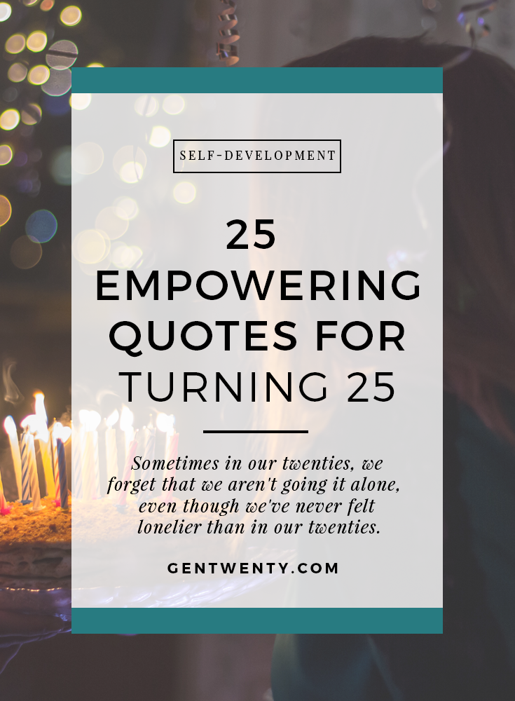 25 Empowering Quotes For Turning
