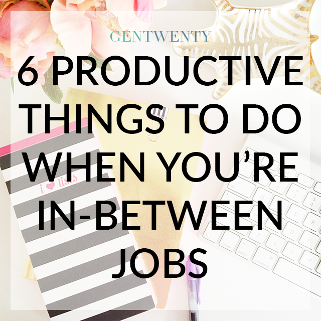 6 Productive Things To Do When You're In-Between Jobs