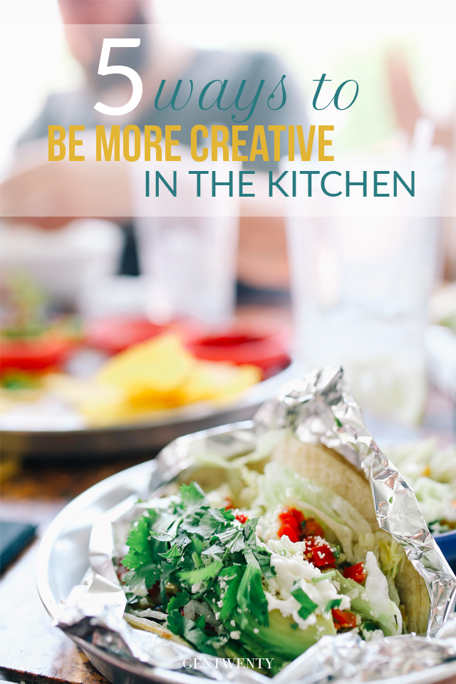 5 Ways to Be More Creative in the Kitchen