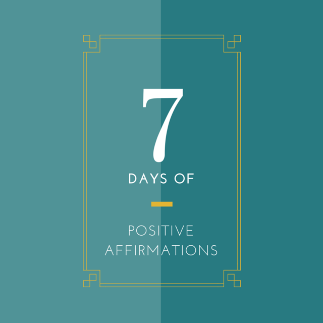 7 Days of Positive Affirmations to Soothe Your Soul