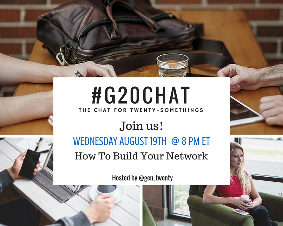 #G20Chat 8/19 How to Build Your Network