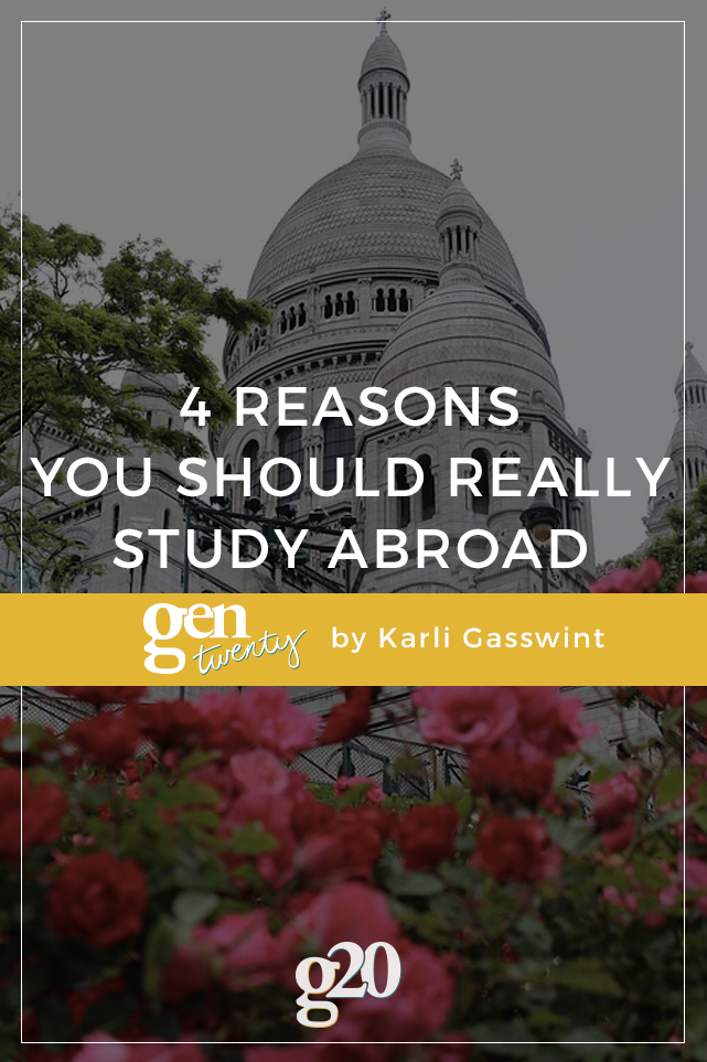 If you're considering studying abroad, here are 4 reasons you should take the leap!