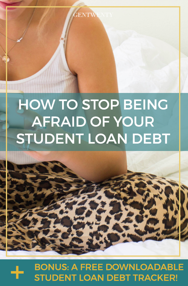 How to Stop Being Afraid of Your Student Debt