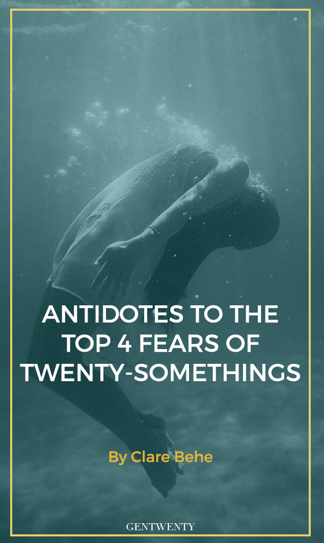 Antidotes to the Top 4 Fears of Twenty-Somethings