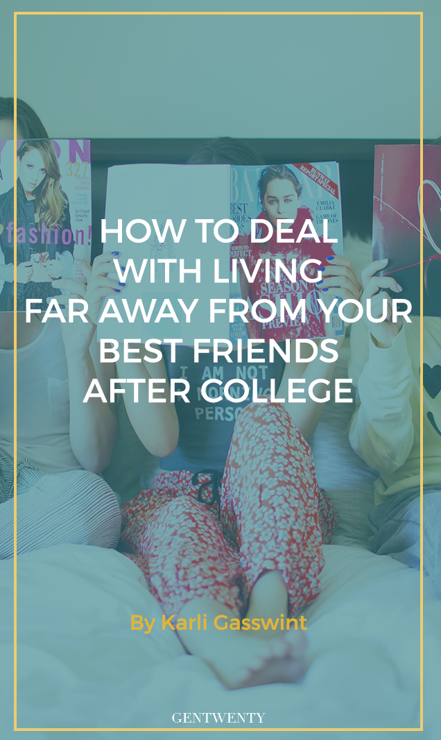 Living far away from your best friends after college can be tough. Here are some ways to deal with the things you used to do together but now miss out on.