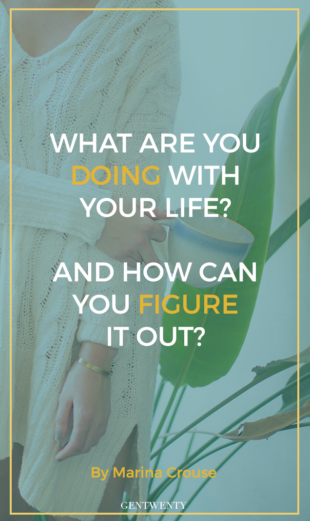 Can you feel yourself panicking at the sight of this question? Life isn't a bunch of boxes to check off. It's time to truly live.