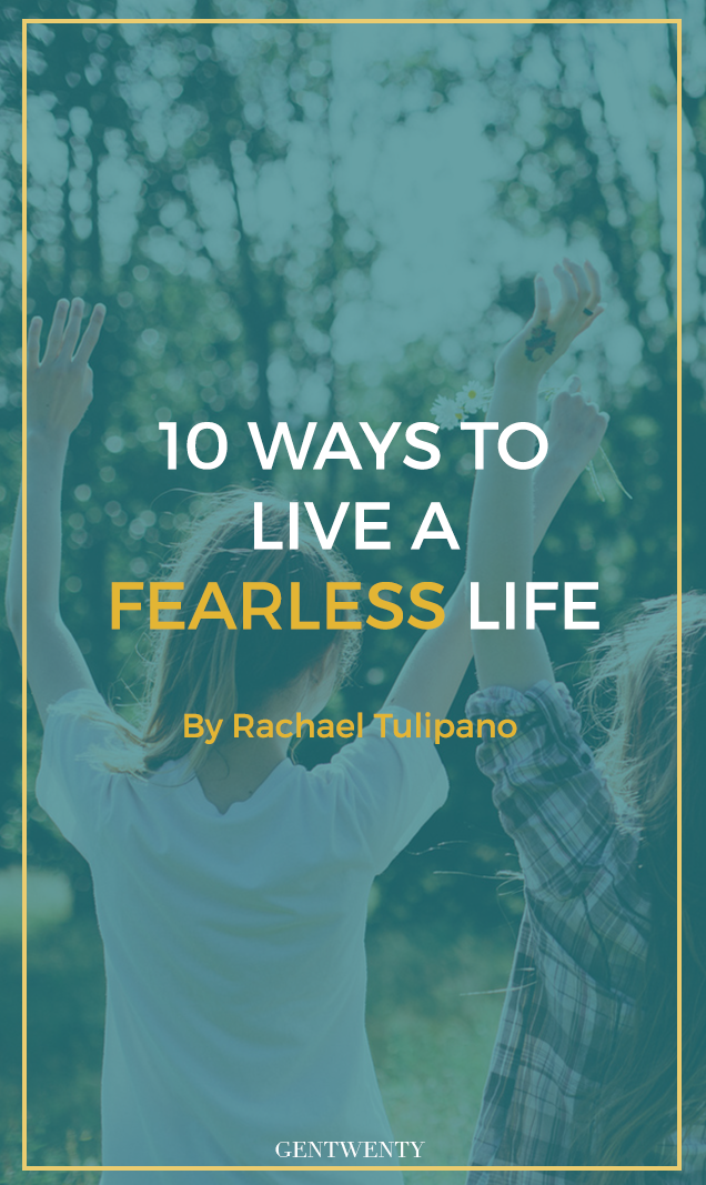 10 Ways to Act More Fearless - GenTwenty