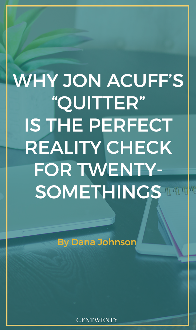 "Why Jon Acuff's ""Quitter"" Is the Perfect Reality Check for Twenty-Somethings"