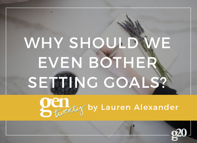 Why Should We Even Bother Setting Goals?