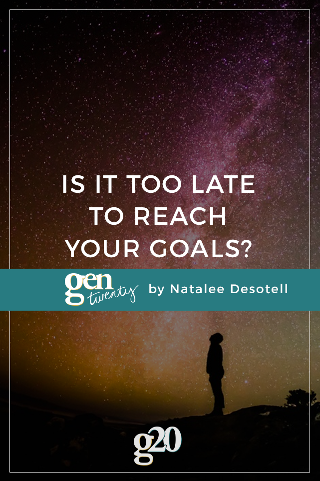 Is It Too Late to Reach Your Goals?
