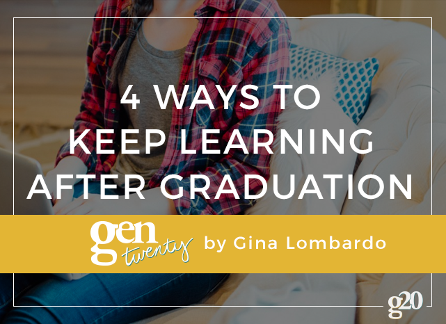 4 Ways to Keep Learning Once You've Graduated