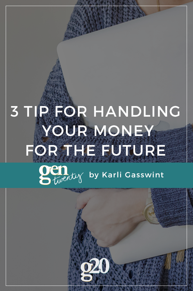 3 Tips to Handle Your Money For The Future