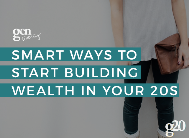 2 Smart Ways To Start Building Wealth in Your 20s