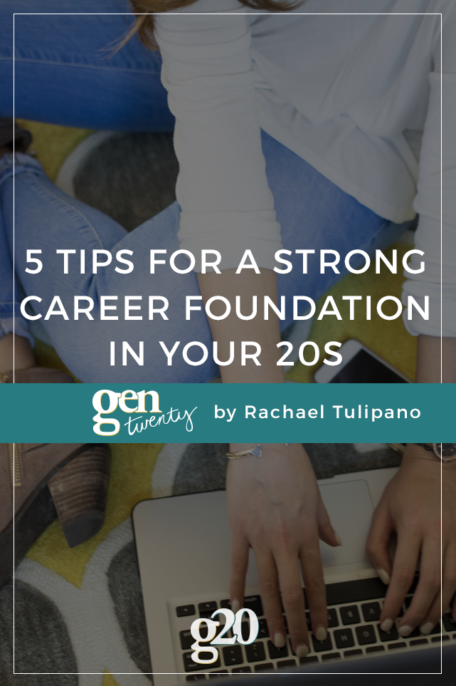 Building a career takes time, and it all starts with the foundation. Read on for 5 tips to build a strong foundation for your career in your 20s!