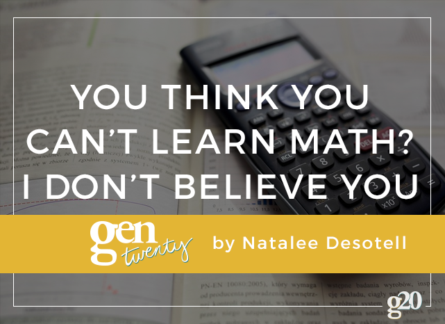 You Can't Learn Math? I Don't Believe You.