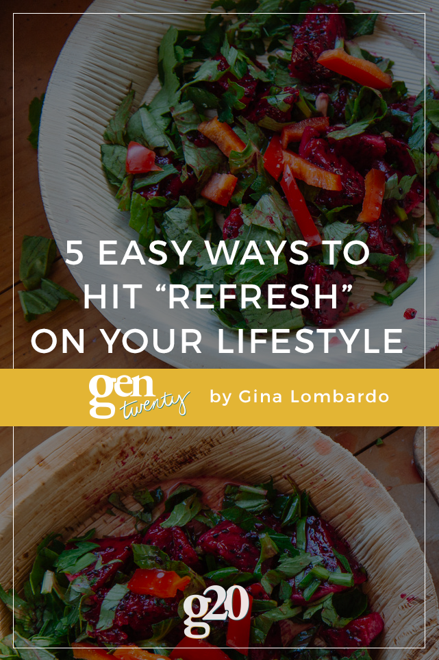 "5 Easy Ways to Hit ""Refresh"" on Your Lifestyle"
