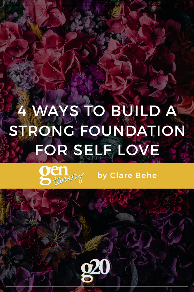 4 Ways to Build a Strong Foundation for Self Love
