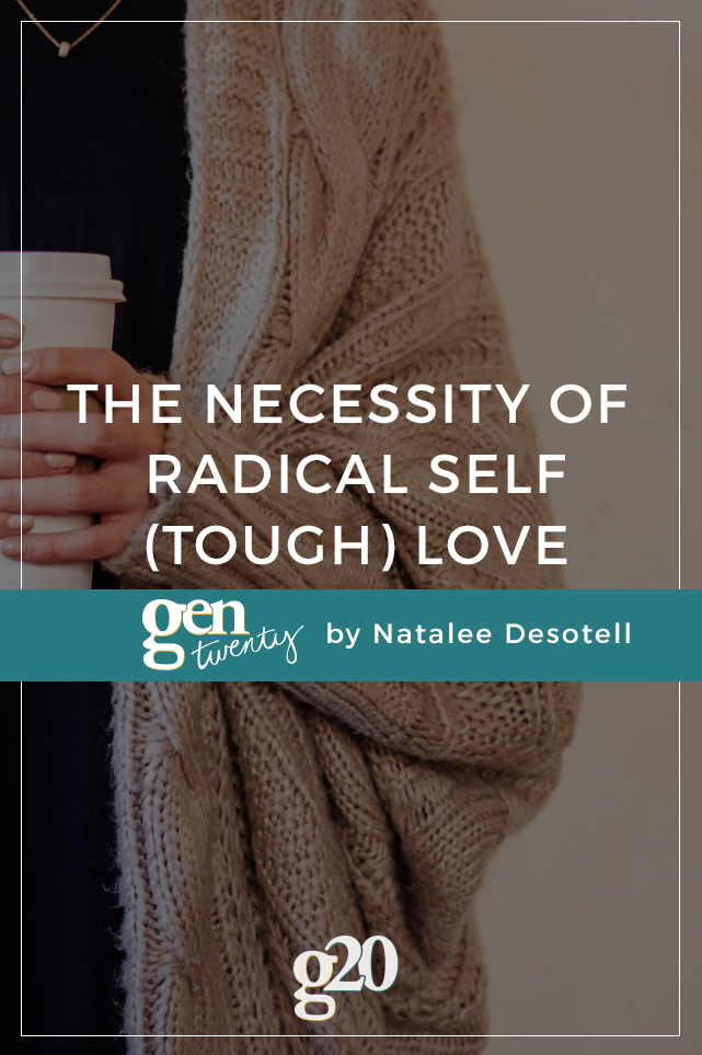 The Necessity of Radical Self (Tough) Love
