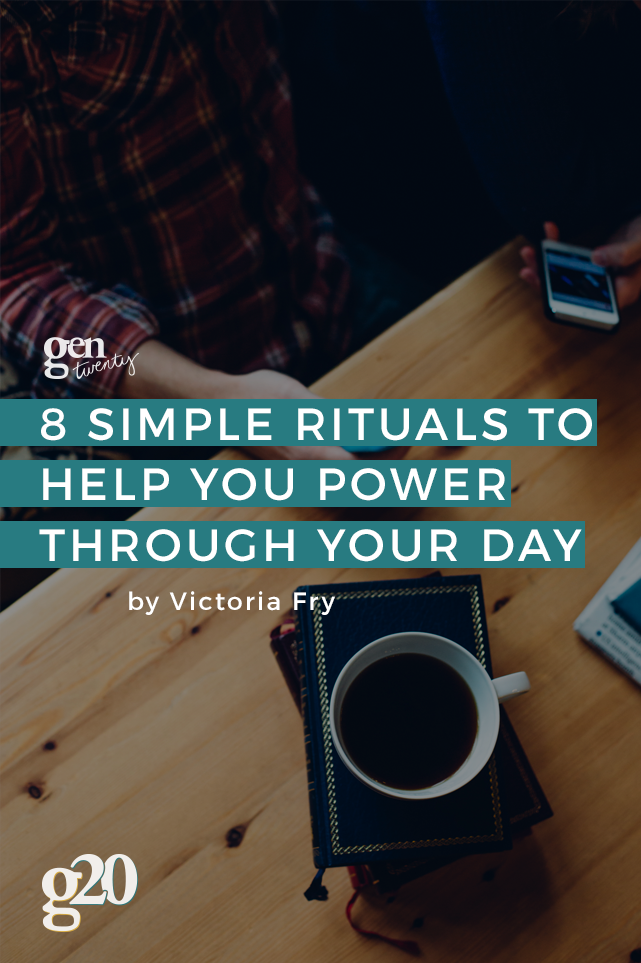 8 Simple Rituals To Help You Power Through Your Day