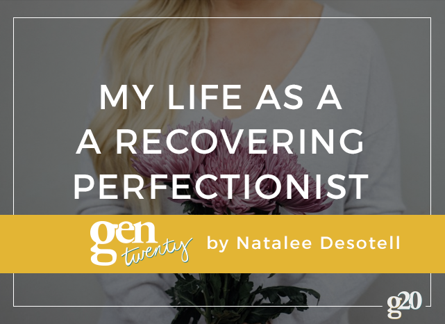 A New Outlook On Life From A Recovering Perfectionist