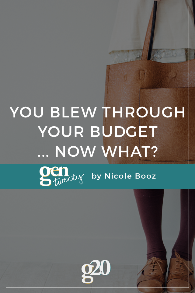 You Blew Through Your Budget... Now What?