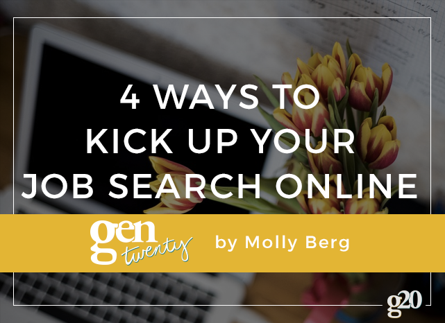 Has your job search ended in dead ends? Give these 4 things a shot to kick up your job search online.