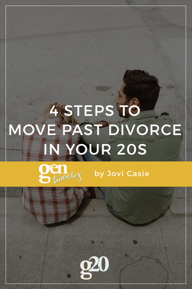 4 Steps to Move Past Divorce In Your Twenties