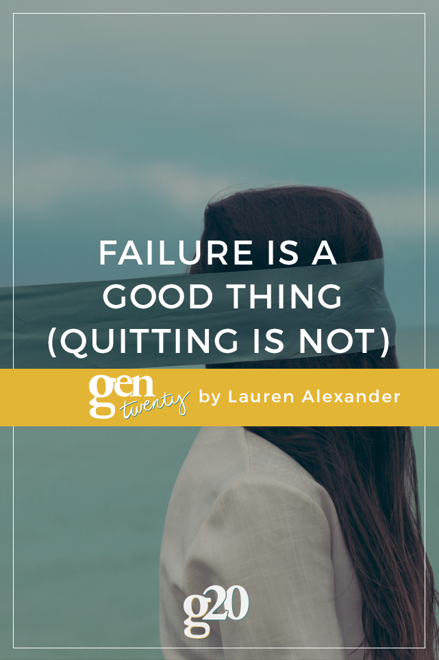 Failure Is A Good Thing Quitting Is Not Gentwenty