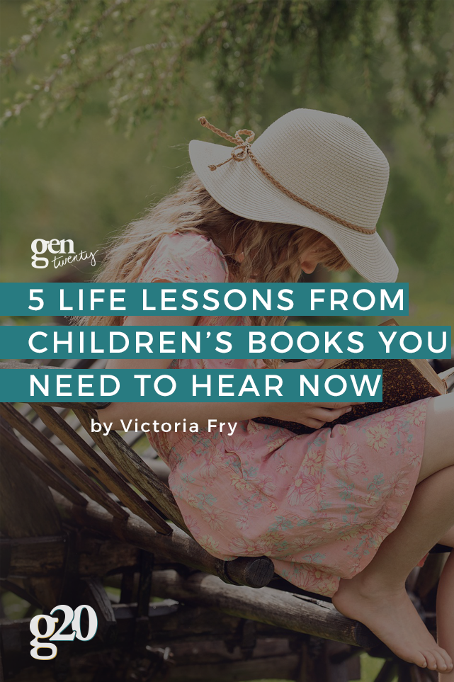 Your favorite children's books are more than just good stories -- they have wonderful life lessons that you need to hear now... as an adult.