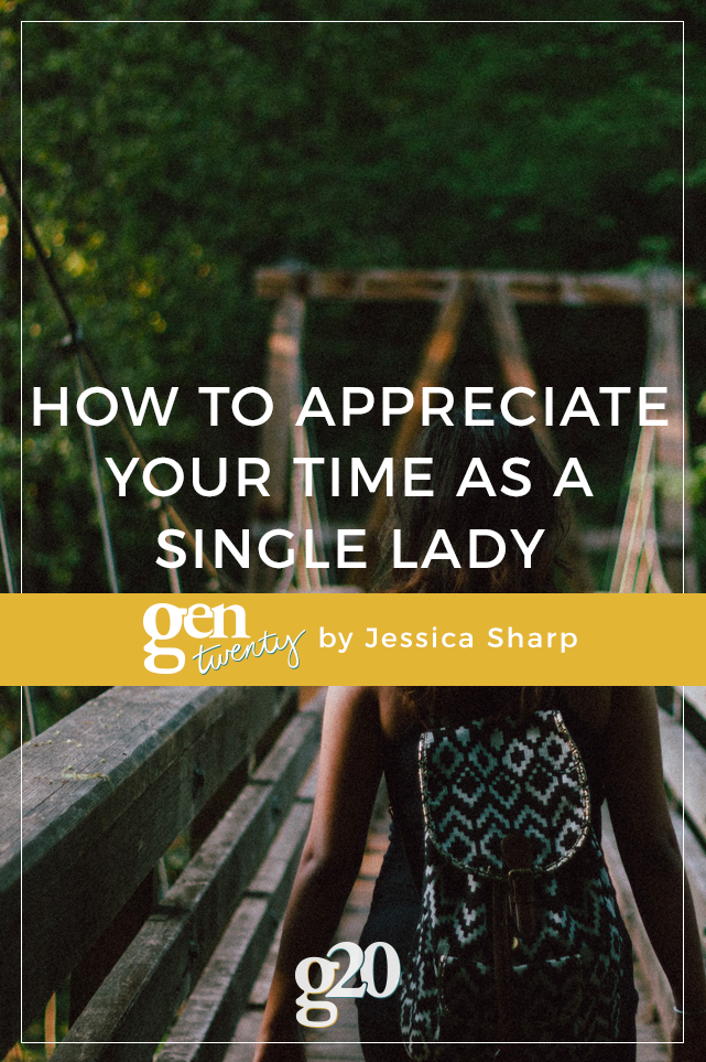 How To Appreciate Your Time as a Single Lady