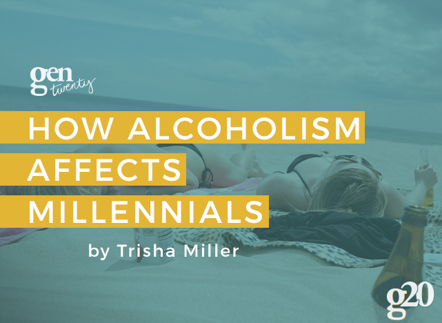 How Alcoholism Affects the Millennial Generation