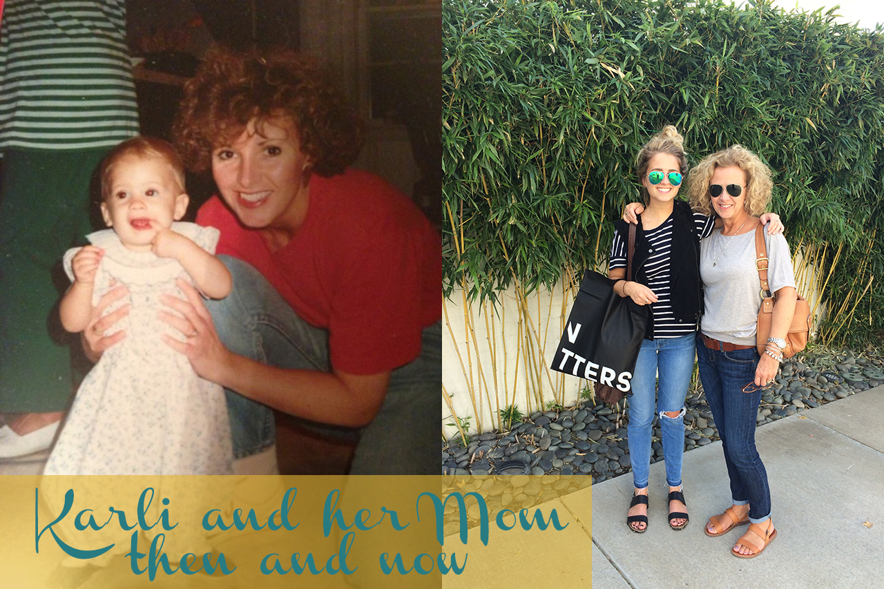 Karli and her Mom - then and now! | How To Stay Close to Your Mom When You Live Far Away