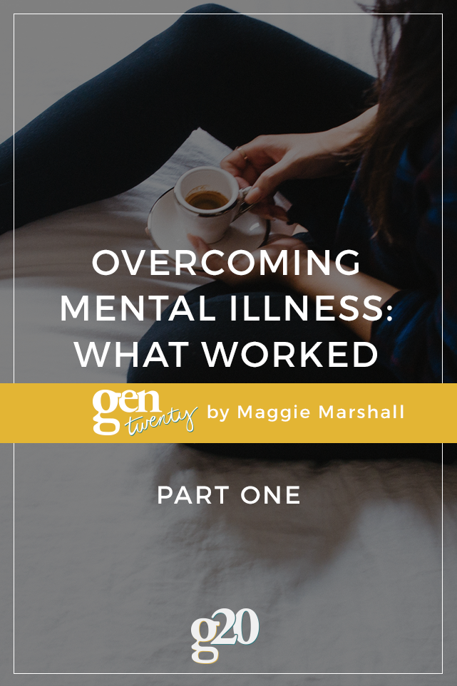 Overcoming Mental Illness: What Worked and What Didn't (Part 1)