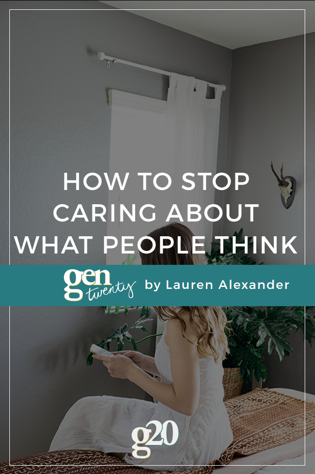 How To Stop Caring About What Other People Think About You