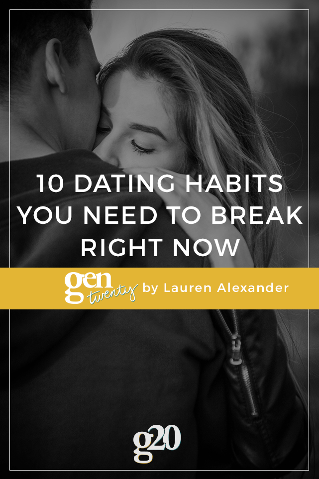 10 Dating Habits You Need To Break Now