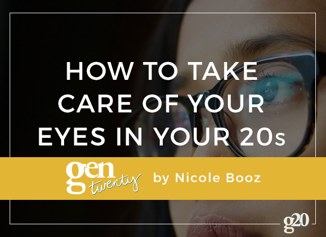 3 Ways To Take Care of Your Eyes In Your 20s