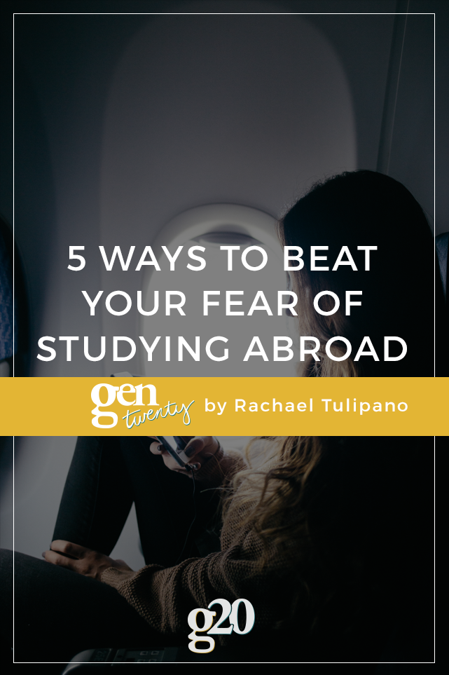 5 Ways to Overcome the Fear of Studying Abroad